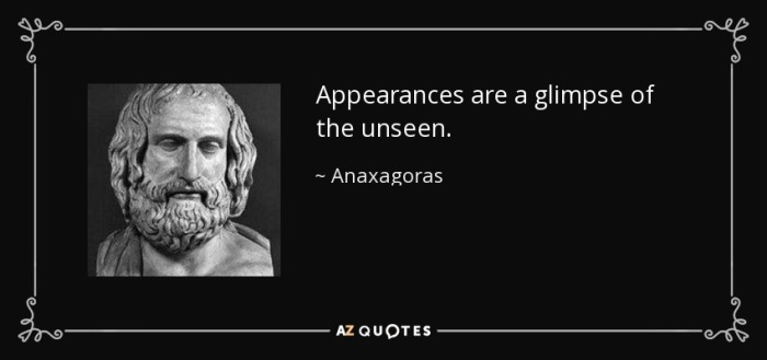 quote-appearances-are-a-glimpse-of-the-unseen-anaxagoras